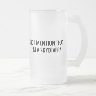 I'm A Skydiver 16 Oz Frosted Glass Beer Mug
