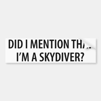 I'm A Skydiver Car Bumper Sticker