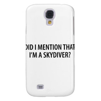 I'm A Skydiver Galaxy S4 Cases