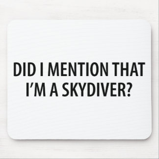 I'm A Skydiver Mousepads