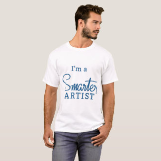 I'm a Smarter Artist men's T-shirt