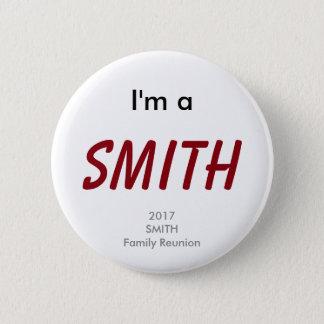 I'm a Smith - 2017 Smith Family Reunion 6 Cm Round Badge