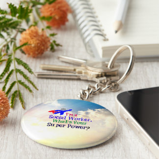 I'm a Social Worker. What's Your Super Power? Keychain