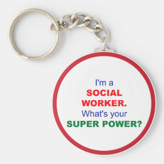 I'm a Social Worker. What's Your Super Power? Key Ring