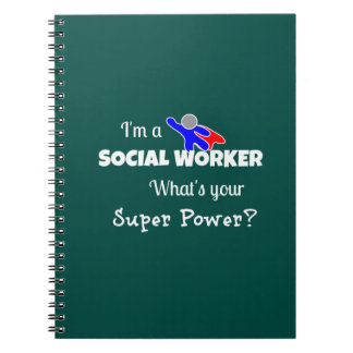 """""""I'm a Social Worker. What's Your Super Power?"""" Notebook"""