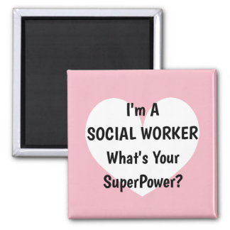I'm a social worker What's your superpower? magnet