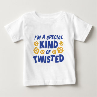 I'm a special kind of twisted baby T-Shirt