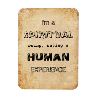 I'm a Spiritual Being, having a Human Experience Rectangular Photo Magnet