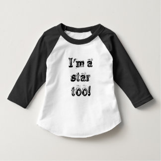 I'm a Star too toddler tee