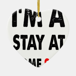 I'm A Stay At Home Son.png Ceramic Heart Decoration