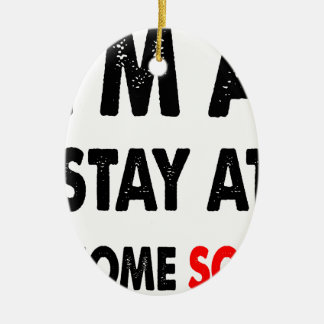 I'm A Stay At Home Son.png Ceramic Oval Decoration