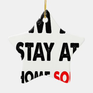 I'm A Stay At Home Son.png Ceramic Star Decoration
