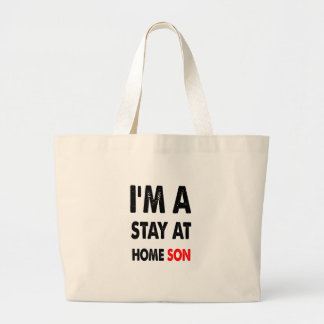 I'm A Stay At Home Son.png Large Tote Bag
