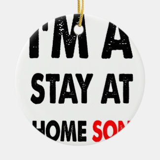I'm A Stay At Home Son.png Round Ceramic Decoration