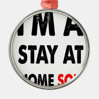 I'm A Stay At Home Son.png Silver-Colored Round Decoration