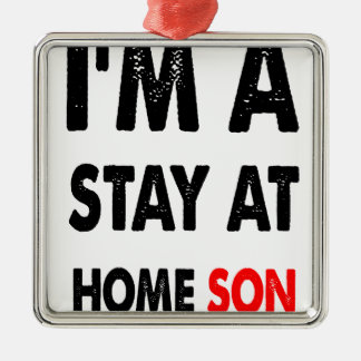 I'm A Stay At Home Son.png Silver-Colored Square Decoration