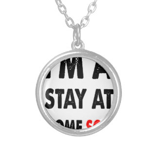I'm A Stay At Home Son.png Silver Plated Necklace