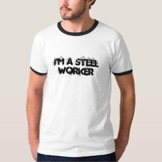 I'm a Steel Worker T-Shirt