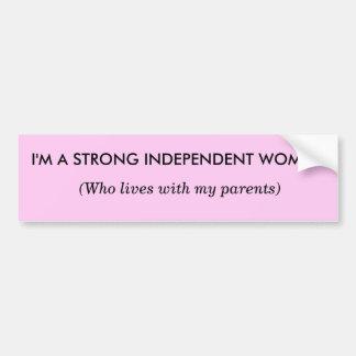 I'm a Strong Independent Woman - Bumper Sticker