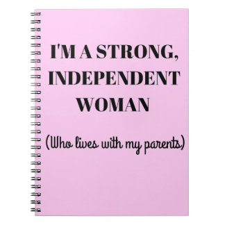 I'm a Strong Independent Woman - Funny Notebook