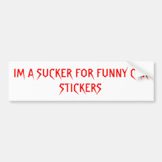 IM A SUCKER FOR FUNNY CAR STICKERS BUMPER STICKER