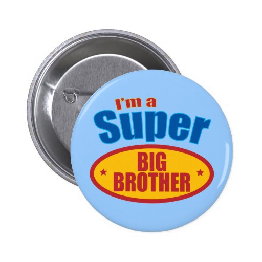 I'm a Super Big Brother Pins