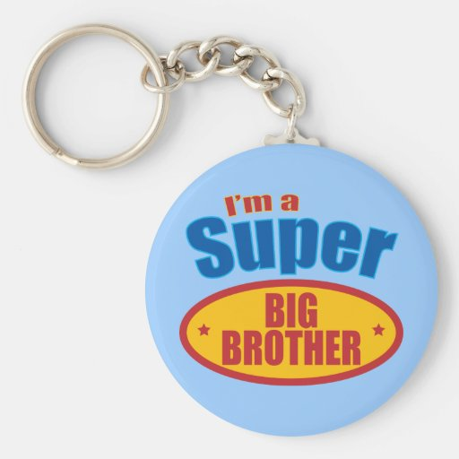 I'm a Super Big Brother Key Chains