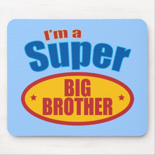 I'm a Super Big Brother Mouse Pads