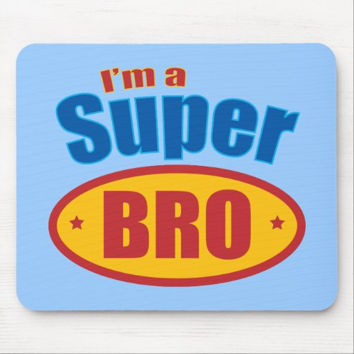 I'm a Super Bro Super Hero Brother Mousepad