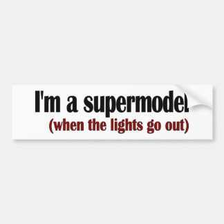I'M A Supermodel Bumper Sticker