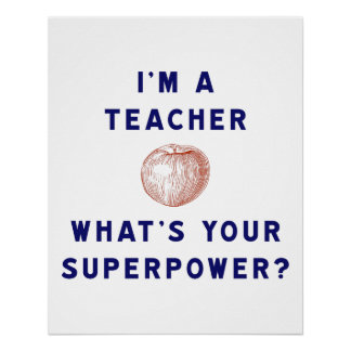 I'm a Teacher [apple] What's Your Superpower?