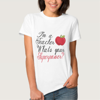 I'm A Teacher... T Shirt