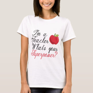 I'm A Teacher... T-Shirt