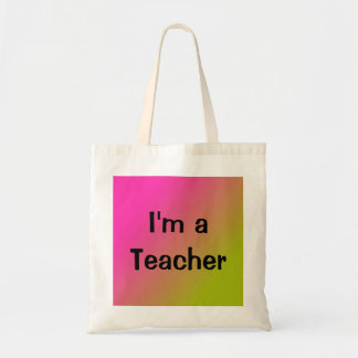 I'm a Teacher Tote Bag