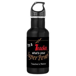 I'm a Teacher, What's Your Super Power? 532 Ml Water Bottle