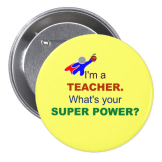 I'm a Teacher. What's Your Super Power? 7.5 Cm Round Badge
