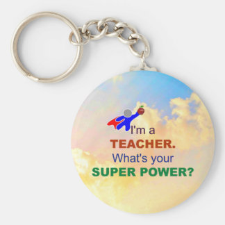 I'm a Teacher. What's Your Super Power? Key Ring