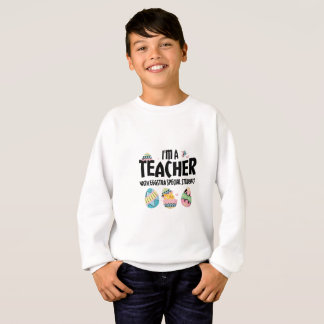 Im A Teacher With Eggstra Special Students Easter Sweatshirt