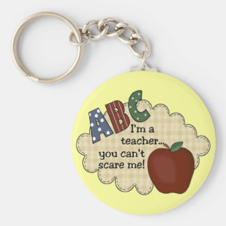 I'm A Teacher...You Can't Scare Me Keychain