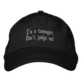 """""""I'm a teenager.  Don't judge me"""" adjustable hat. Embroidered Baseball Caps"""
