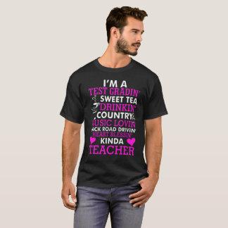Im A Test Gradin Sweet Tea Drinking Country Music T-Shirt