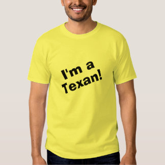 I'm a Texan T-shirt