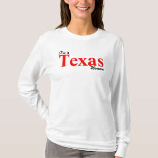 I'm a Texas Woman; T-Shirt