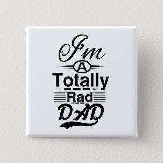 I'm a totally rad dad 15 cm square badge