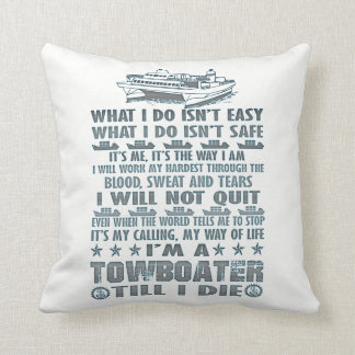 I'm A Towboater Till I Die Cushion