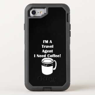 I'M A Travel Agent, I Need Coffee! OtterBox Defender iPhone 7 Case