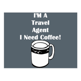 I'M A Travel Agent, I Need Coffee! Postcard