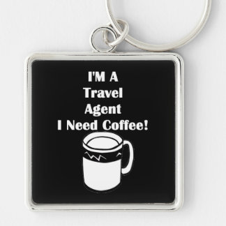 I'M A Travel Agent, I Need Coffee! Silver-Colored Square Key Ring