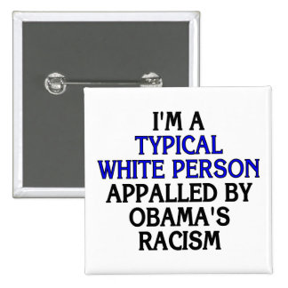 I'm a 'typical white person' appalled by... 15 cm square badge