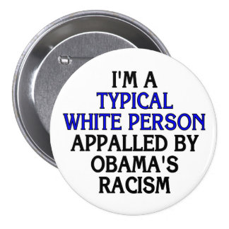 I'm a 'typical white person' appalled by... 7.5 cm round badge